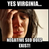 Yes Virgina, Negative SEO does exist!